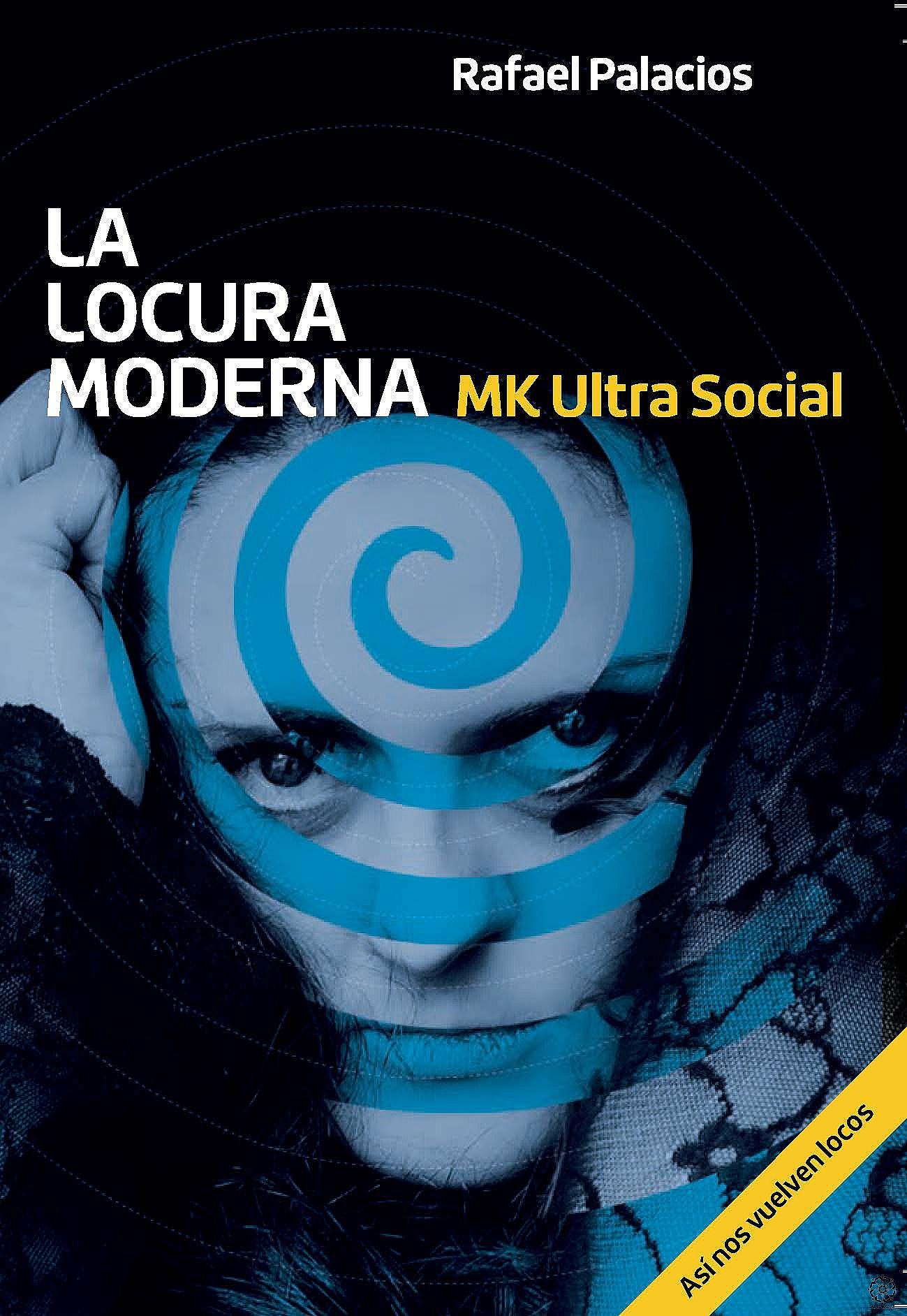 La locura moderna MK Ultra Social